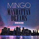 Mingo Manhattan Dreams