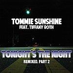 Tommie Sunshine Tonight's The Night (Remixes Part 2)