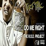 Turf Talk Do Me Right (Feat. The R.O.D. Project) - Single