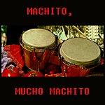 Machito Mucho Machito
