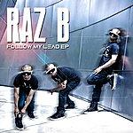 Raz B Follow My Lead Ep