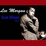 Lee Morgan Just Blues, Vol. 2