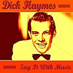 Dick Haymes Say It With Music