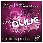 Jay-J Love Alive Remixes Part 3