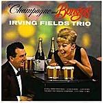 Irving Fields Trio Champagne & Bongos