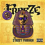 The Freeze The Street Pharaoh