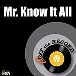 Off The Record Mr. Know It All