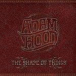 Adam Hood The Shape Of Things