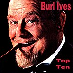 Burl Ives Burl Ives Top Ten