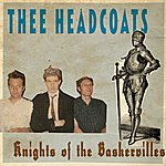 Thee Headcoats Knights Of The Baskervilles