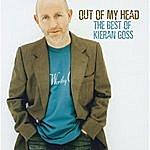 Kieran Goss Out Of My Head… The Best Of Kieran Goss