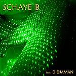 Schaye B Schaye B Rencontre Didjaman