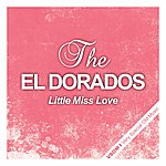 The El Dorados Little Miss Love