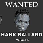 Hank Ballard Wanted Hank Ballard (Vol. 1)