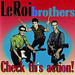 The Leroi Brothers Check This Action!