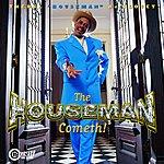 Theryl 'Houseman' De'Clouet The Houseman Cometh