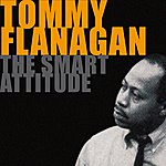 Tommy Flanagan The Smart Attitude Of Tommy Flanagan