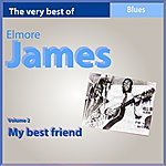 Elmore James The Very Best Of Elmore James, Vol. 2: My Best Friend