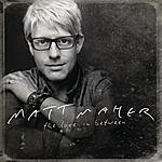 Matt Maher The Love In Between