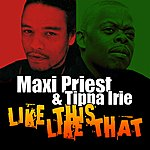 Maxi Priest Like This Like That