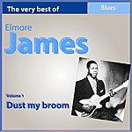 Elmore James The Very Best Of Elmore James, Vol. 1: Dust My Broom