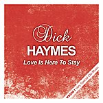 Dick Haymes Love Is Here To Stay