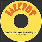 Johnny Clarke Every Knee Shall Bow (1 Drop Mix)