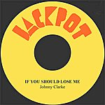 Johnny Clarke If You Should Lose Me
