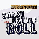 Big Joe Turner Shake Rattle & Roll