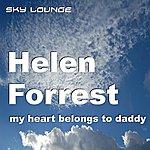 Helen Forrest My Heart Belongs To Daddy