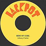 Johnny Clarke Ride On Girl