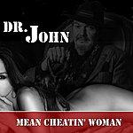 Dr. John Mean Cheatin' Woman