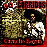 Cornelio Reyna 20 Corridos