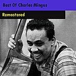 Charles Mingus Best Of Charles Mingus (Remastered)