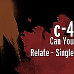 C4 Can You Relate - Single