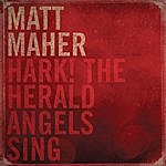 Matt Maher Hark The Herald Angels Sing
