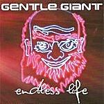 Gentle Giant Endless Life
