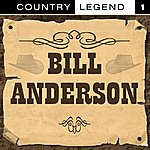 Bill Anderson Country Legend Vol.1