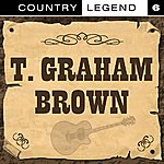T. Graham Brown Country Legend Vol. 6