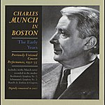 Charles Munch Munch In Boston: The Early Years