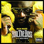 Rick Ross You The Boss (Feat. Nicki Minaj) (Parental Advisory)