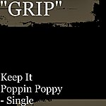 Grip Keep It Poppin Poppy - Single