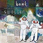 Bent Swollen