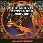 Quicksilver Messenger Service Live At The Carousel Ballroom, San Francisco, 4th April 1968