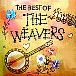 The Weavers The Best Of The Weavers