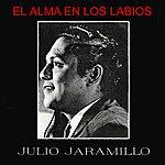 Julio Jaramillo El Alma En Los Labios