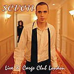 Seven Live @ Cargo Club London