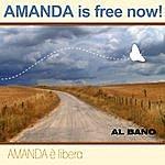 Al Bano Amanda Is Free Now, Amanda È Libera