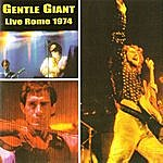 Gentle Giant Live In Rome 1974
