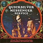 Quicksilver Messenger Service Live At The Filmore Auditorium, San Francisco, 4th February 1967